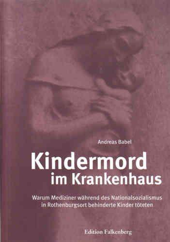 Kindermord im Krankenhaus Warum Mediziner während des Nationalsozialismus in Rothenburgsort behinderte Kinder töteten