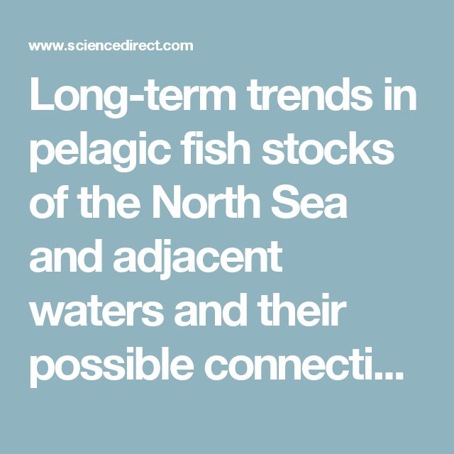 Long-term trends in pelagic fish stocks of the North Sea and adjacent waters and their possible connection to hydrographic changes - ScienceDirect