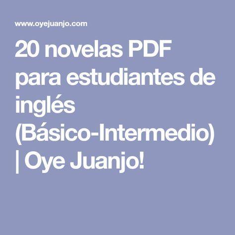 20 novelas PDF para estudiantes de inglés (Básico-Intermedio)   Oye Juanjo!