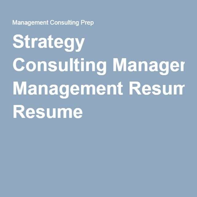 11 best images about How to write a Strategy Consulting Resume on - management consulting resume