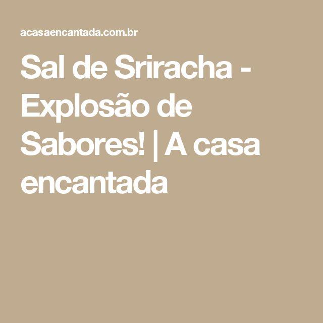 Sal de Sriracha - Explosão de Sabores! | A casa encantada