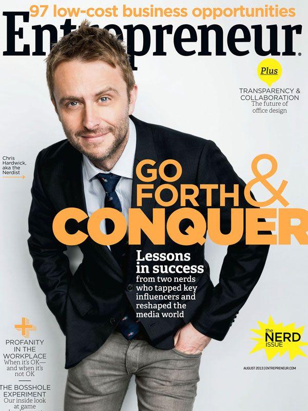 Business Magazine from Entrepreneur - August 2013 featuring Chris Hardwick of the #Nerdist