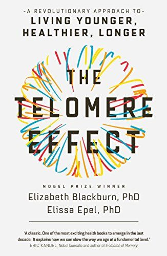 The Telomere Effect: A Revolutionary Approach to Living Younger, Healthier, Longer (affiliate)