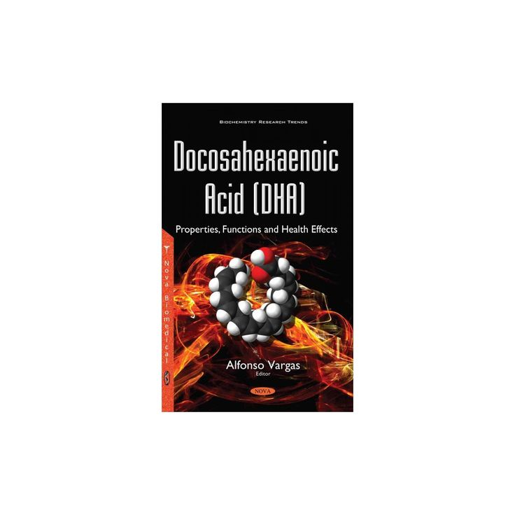 Docosahexaenoic Acid : Properties, Functions and Health Effects (Paperback)
