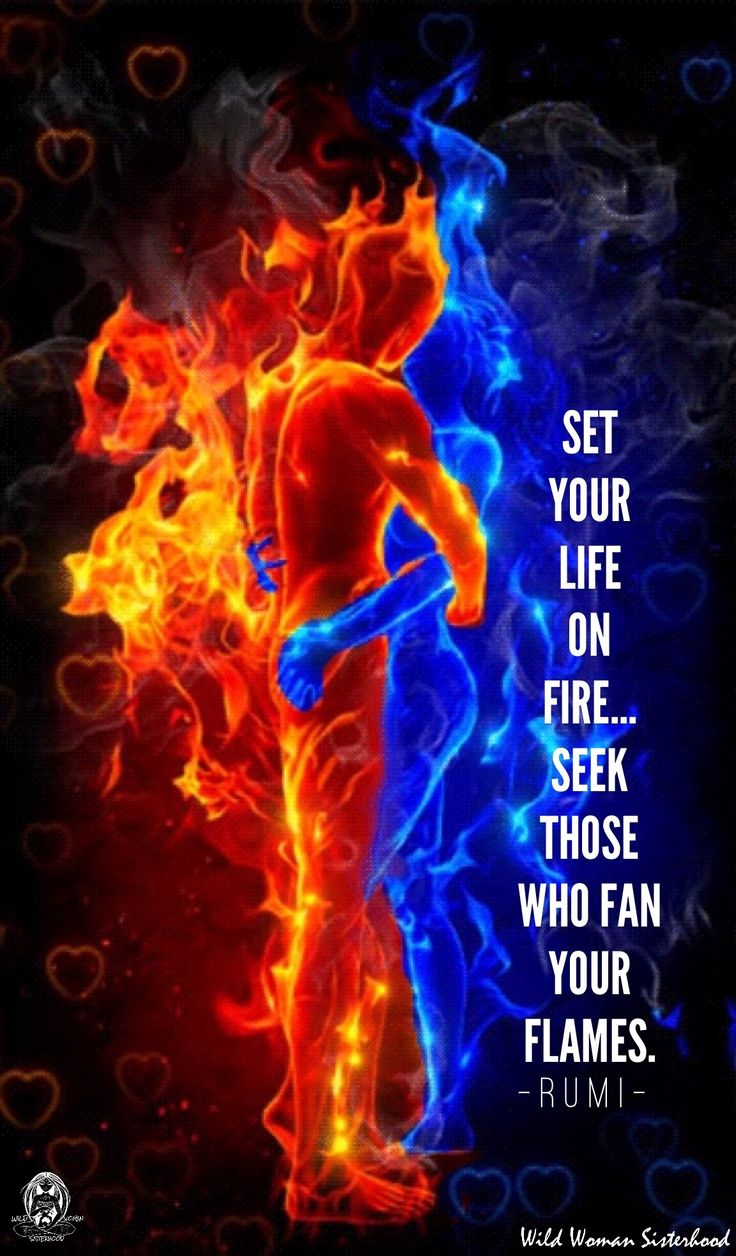 Set your life on fire... seek those who fan your flames. -Rumi WILD WOMAN SISTERHOOD™ #WildWomanSisterhood #rumi #rewild