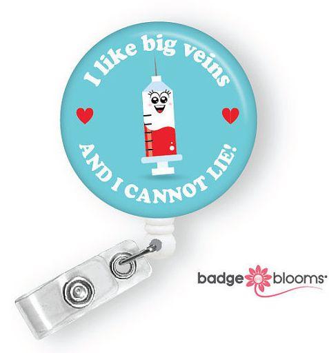 Badge Reel: I like big veins and I cannot lie!