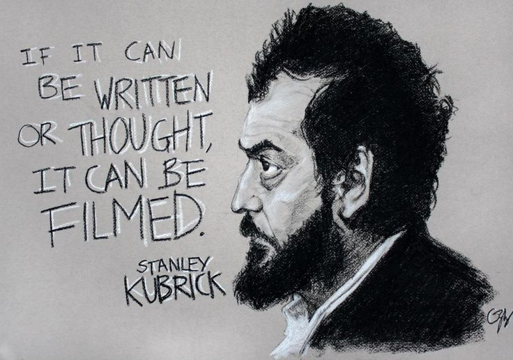 """If it can be written or thought, it can be filmed."" -- Stanley Kubrick #quote #filmmaking"