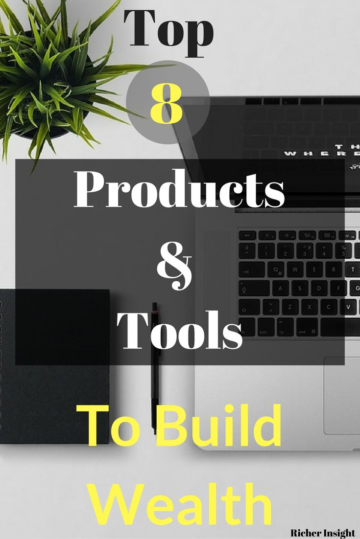 Top 8 Products Tools To Build Wealth Personal Finance
