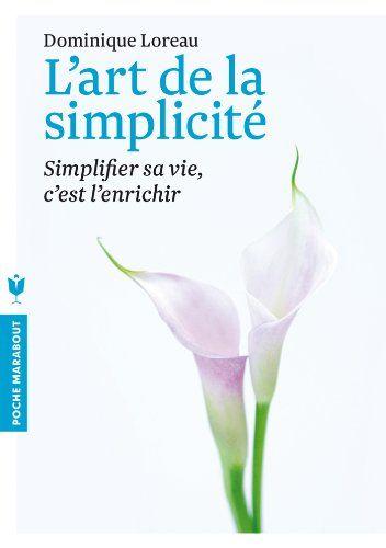 L ART DE LA SIMPLICITE de Dominique Loreau http://www.amazon.fr/dp/2501084861/ref=cm_sw_r_pi_dp_iCzywb0J8W60S
