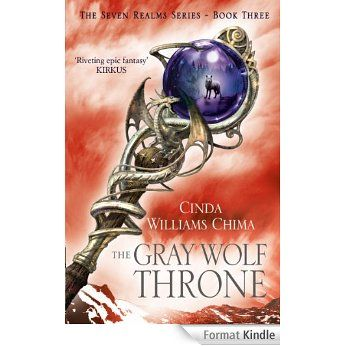 The Gray Wolf Throne (The Seven Realms Series, Book 3) eBook: Cinda Williams Chima: Amazon.fr: Boutique Kindle