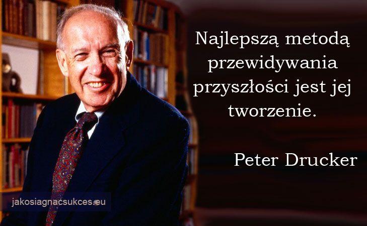 #Drucker #PeterDrucker #cytat
