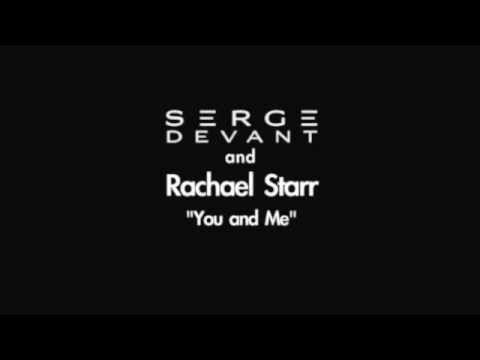 Serge Devant &  Rachael Starr  -  You and me ( album version )