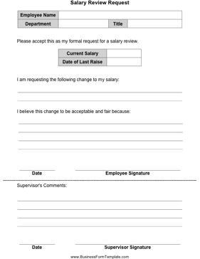 This form allows an employee to request a review of his/her salary. Free to download and print