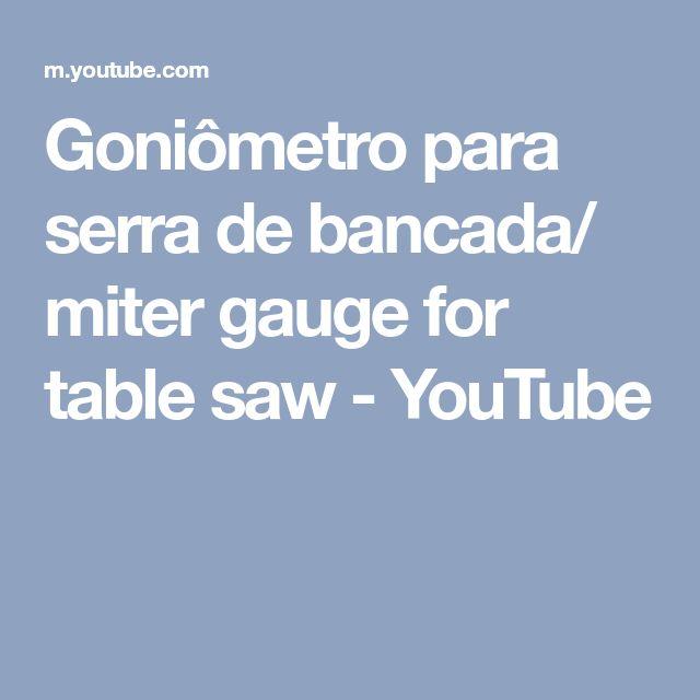 Goniômetro para serra de bancada/ miter gauge for table saw - YouTube