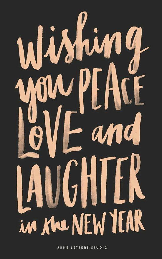 Wishing you peace, love and laughter.