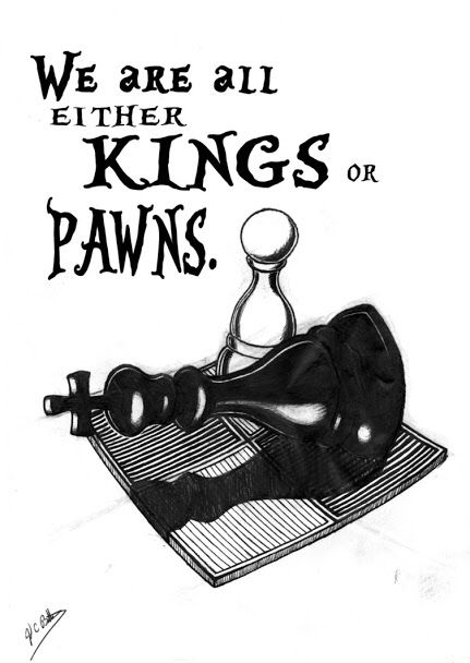 """Tattoo quote from the count of monte cristo. Maybe with a king on one wrist and pawn on the other. Or just the words """"king or pawn""""....?"""