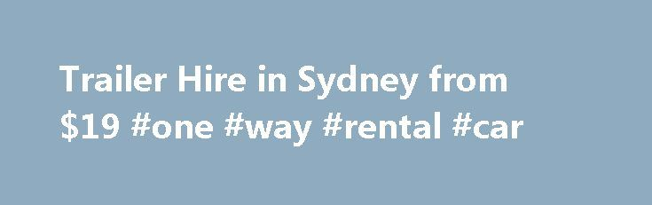 Trailer Hire in Sydney from $19 #one #way #rental #car http://rental.remmont.com/trailer-hire-in-sydney-from-19-one-way-rental-car/  #one way trailer rental # Trailer Hire Scram Trailers offers local or one way enclosed luggage box trailer hire. Our Trailers, with a capacity of more than 1000 litres while carrying up to half a ton. are twice the average roof box size. Change the way you go away, save time and take the stress...