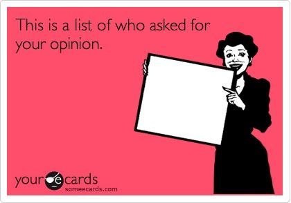 Daily Joke: This is a list of who asked for your opinion