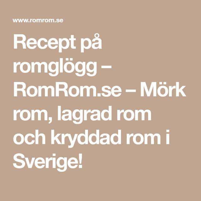 Recept på romglögg – RomRom.se – Mörk rom, lagrad rom och kryddad rom i Sverige!