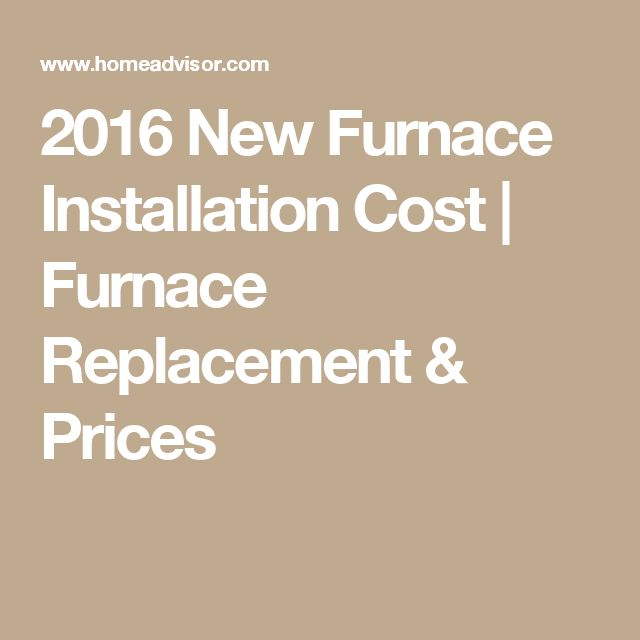 2016 New Furnace Installation Cost | Furnace Replacement & Prices