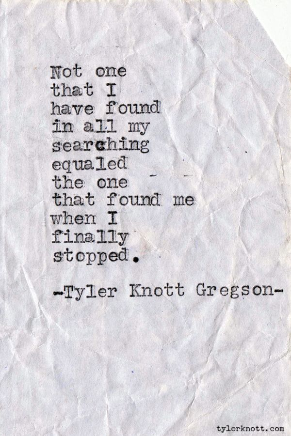 when i finally stopped searching / tyler knott gregson inspiration