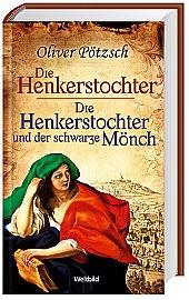 Die Henkerstochter / Die Henkerstochter und der schwarze Mönch, Oliver Pötzsch, Historische Romane