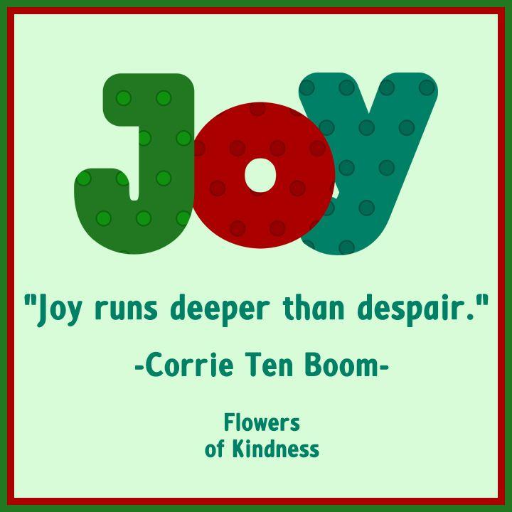 Joy runs deeper than despair - Corrie Ten Boom