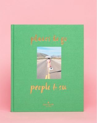 Kate Spade Places to Go People to see Travel Guide