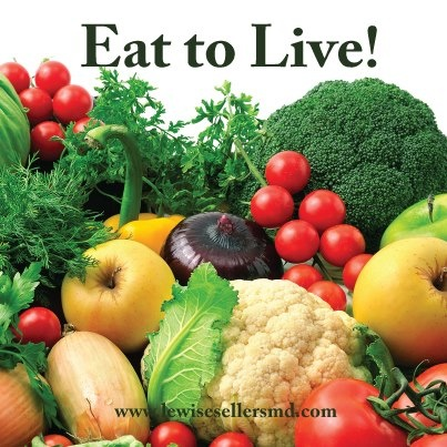 Eat to Live! When you eat to live, you are making the choice to eat foods that are high in nutritional value so that your body has the ability to heal itself, fight disease, reduce swelling and inflammation, maintain a healthy weight & live longer.