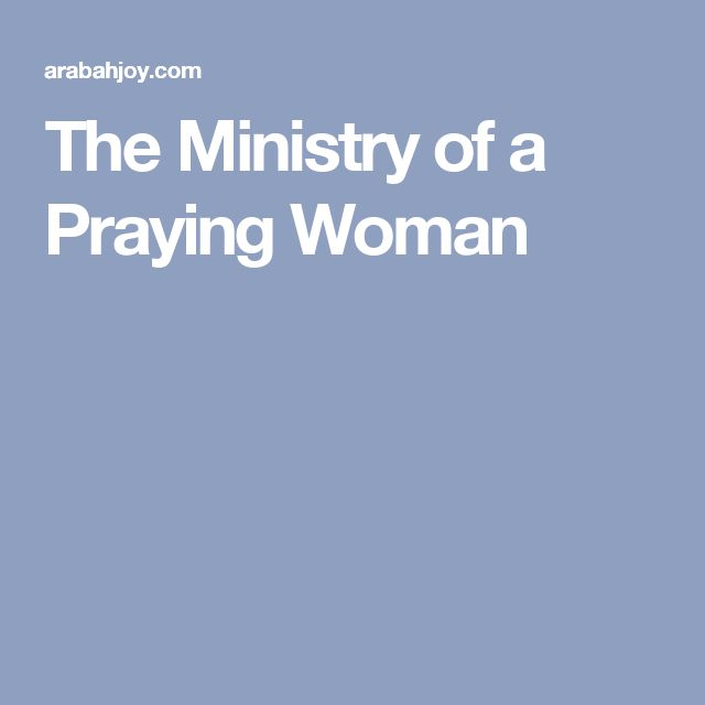 The Ministry of a Praying Woman