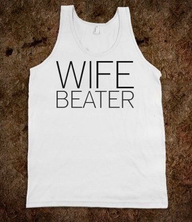 WIFE BEATER