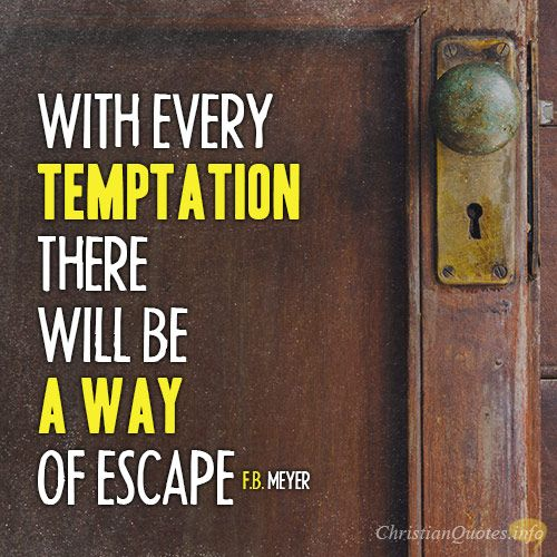 Daily Devotional - 3 Ways We Can Escape Temptation:  F.B. Meyer #Christianquote