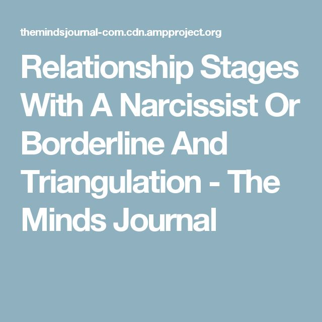 Relationship Stages With A Narcissist Or Borderline And Triangulation - The Minds Journal