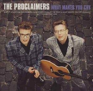 The Proclaimers - What Makes You Cry (CD) at Discogs
