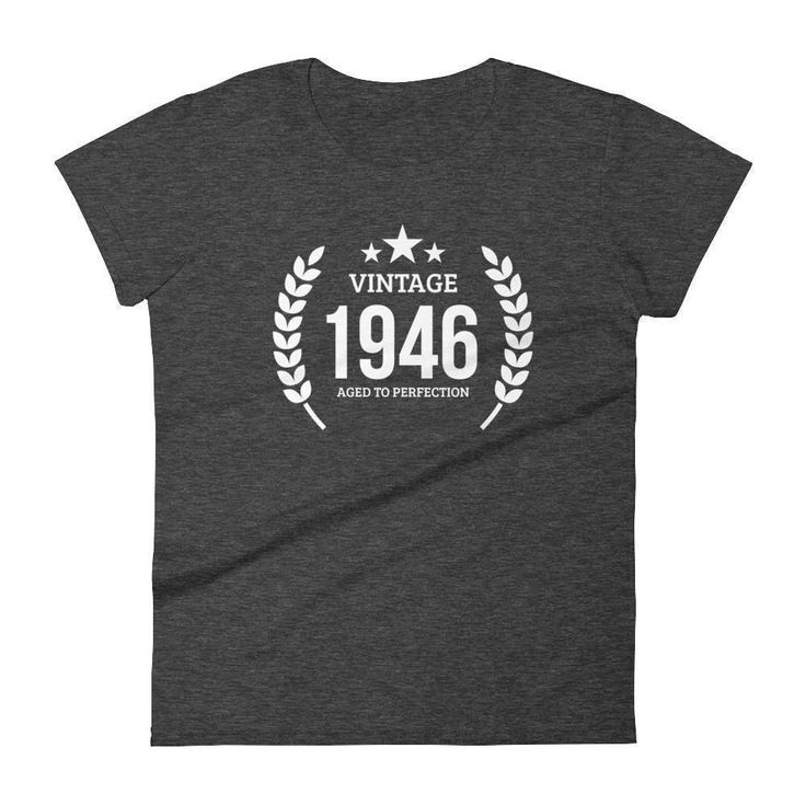 Women's Vintage 1946 Aged To Perfection T-Shirt - 1946 Birthday Gift Ideas - 71 Years Young #birthdaygifts