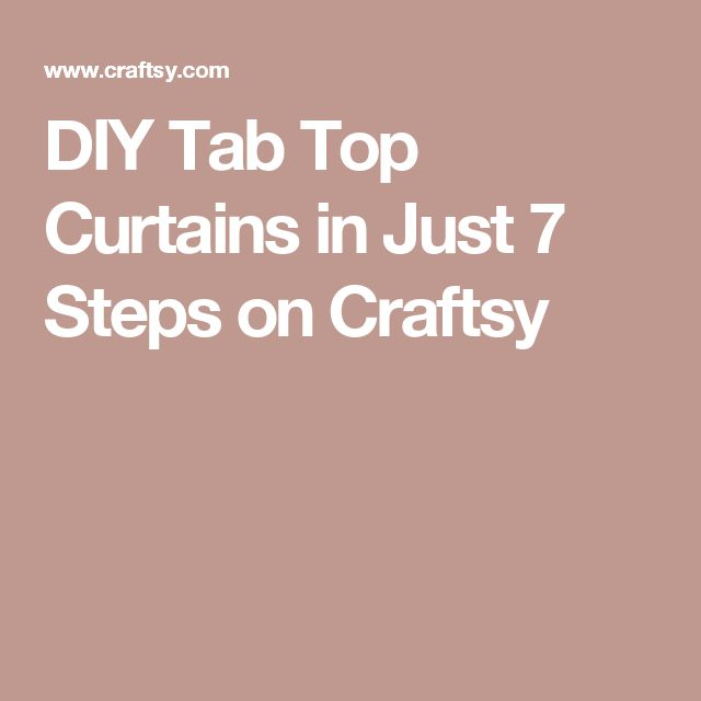 DIY Tab Top Curtains in Just 7 Steps on Craftsy