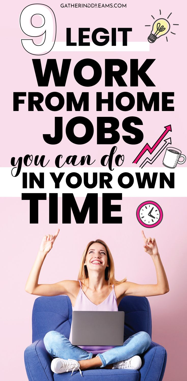 9 Legit Work From Home Jobs You Can Do In Your Own Time