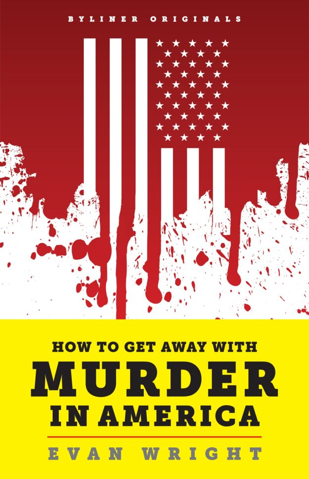 "How to Get Away With Murder in America by Evan Wright | 29 True Crime Books Fans Of ""Serial"" Should Read"