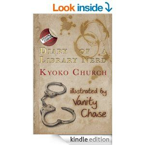 DIARY OF A LIBRARY NERD by Kyoko Church. An Erotic Diary of One Woman's Metamorphosis illustrated by Vanity Chase.