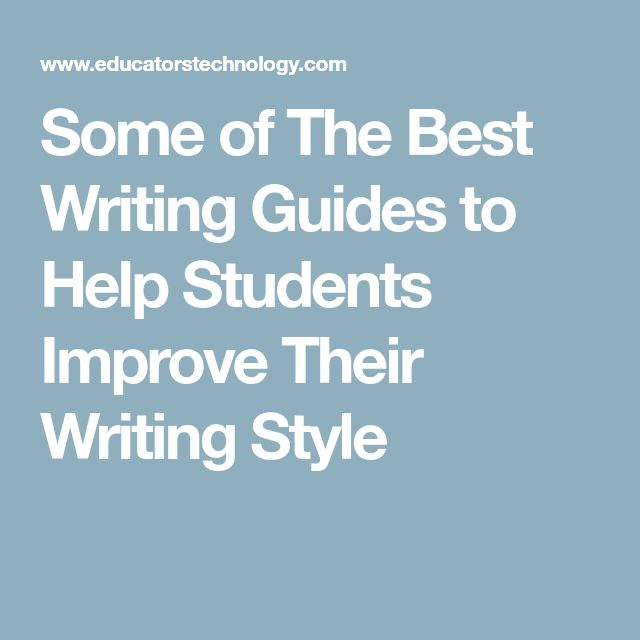 Some of The Best Writing Guides to Help Students Improve Their Writing Style