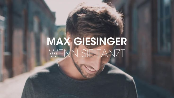 Max Giesinger - Wenn sie tanzt (Offizielles Video) - YouTube