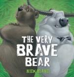 The Very Brave Bear - Nick Bland