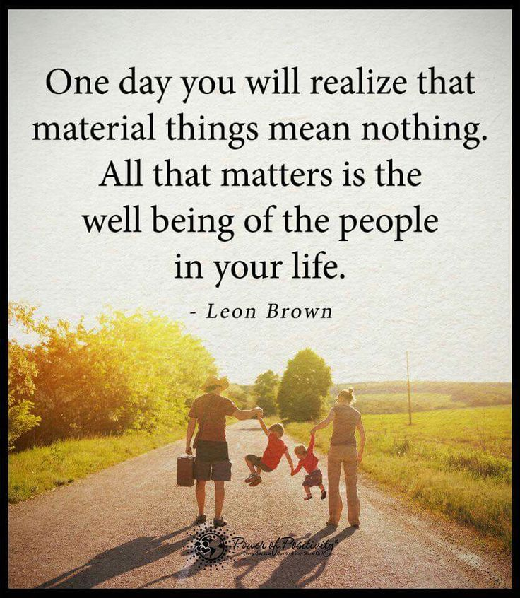 All that matters are the people in your life !