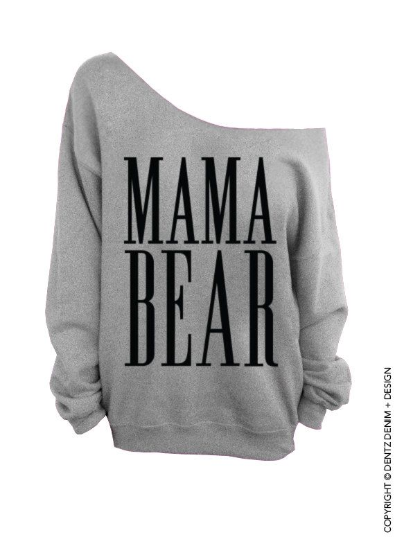 "Use coupon code ""pinterest"" Mama Bear - Gray Slouchy Oversized Sweatshirt by DentzDesign"