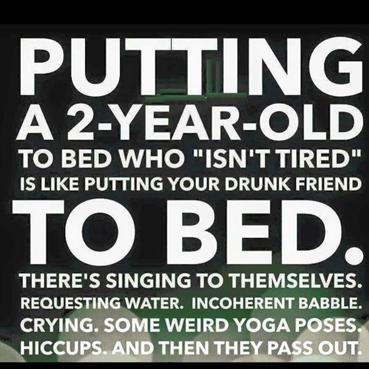 I've never had to put a drink friend to bed but the toddler part is accurate!