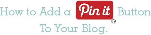 how-to-add-a-pin-it-button-to-your-blog