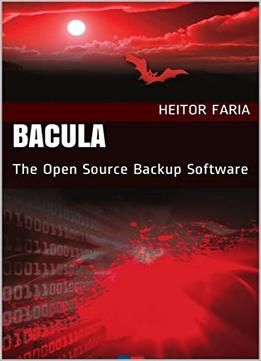 Bacula: The Open Source Backup Software free ebook