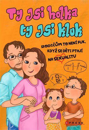 Ty jsi holka, ty jsi kluk - Zuzana Prouzová, Lenka Šilerová, Dana Štěrbová | Kosmas.cz - internetové knihkupectví