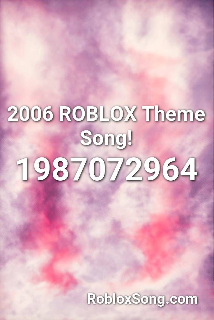 2006 Roblox Theme Song Roblox Id Roblox Music Codes In 2020