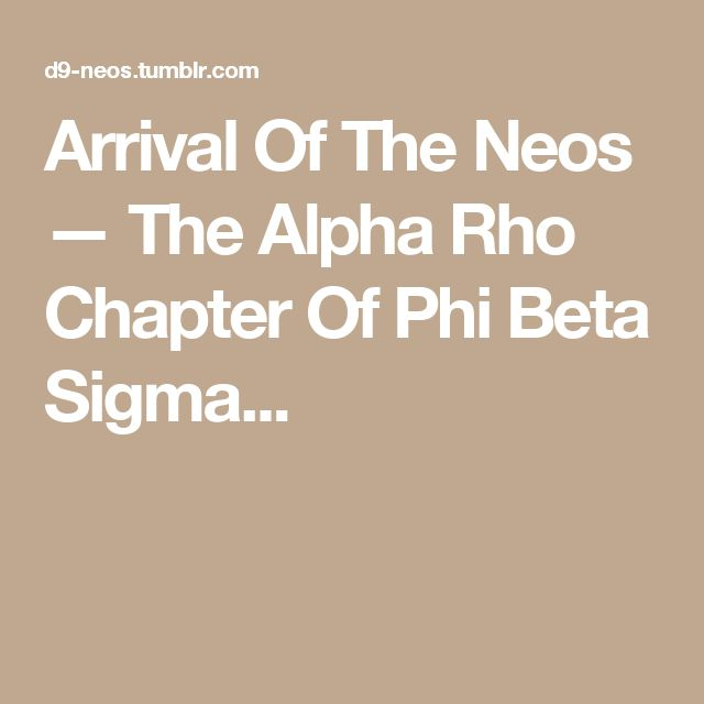 Arrival Of The Neos — The Alpha Rho Chapter Of Phi Beta Sigma...